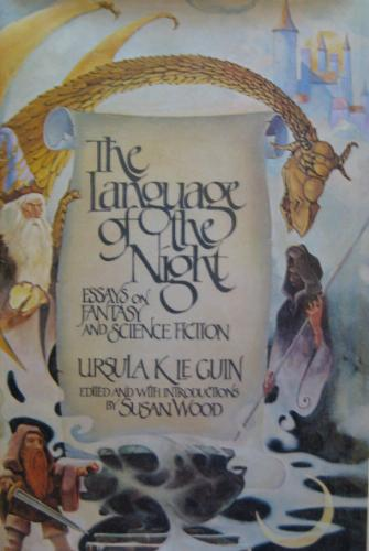 Not A Tolkien Quote Fantasy Is Escapist And That Is Its Glory  Ursula K Leguin The Language Of The Night Essays On Fantasy And Science