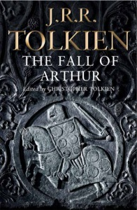 The Fall of Arthur. J.R.R. and Christopher Tolkien (c) HarperCollins